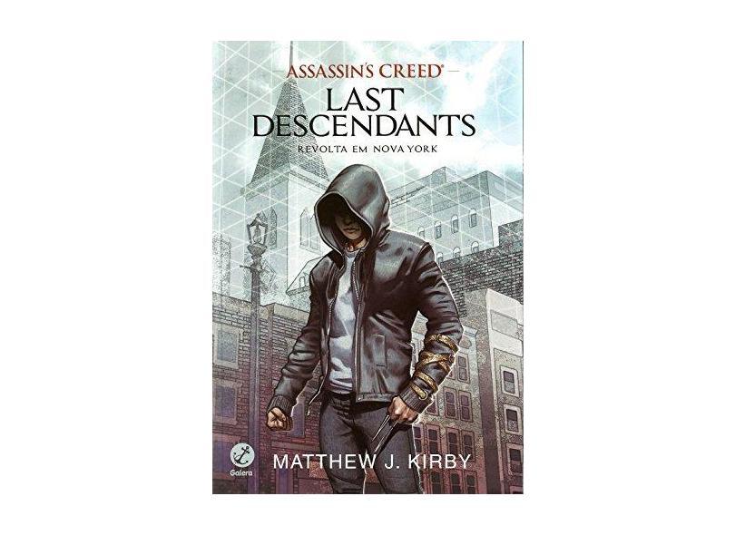 Assassin'S Creed – Last Descendants - Revolta Em Nova York - Matthew J. Kirby - 9788501107701