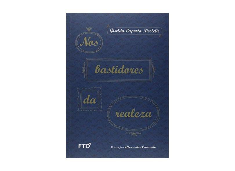Nos Bastidores da Realeza - Giselda Laporta Nicolelis - 9788596002738