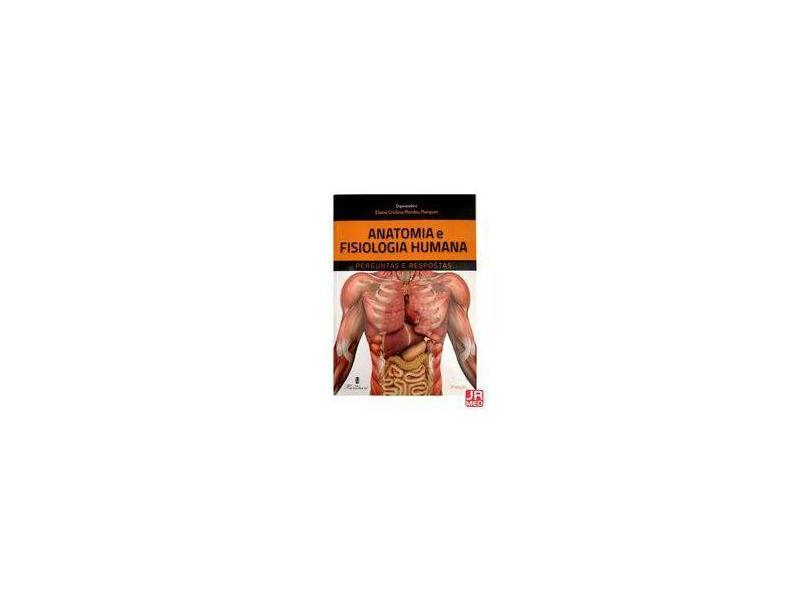 Anatomia e Fisiologia Humana. Perg e Resp - Elaine Cristina Mendes Marques - 9788581160757