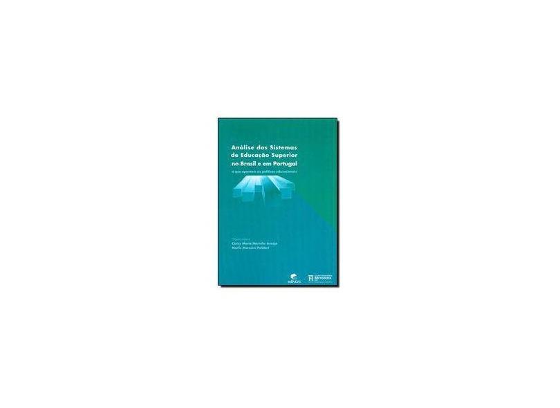 Analise Dos Sistemas De Educacao Superior No Brasil E Em Portugal - Claisy Maria Marinho Araujo - 9788599738191