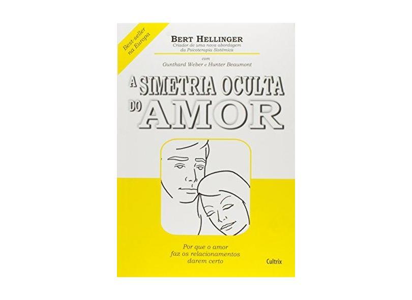 A Simetria Oculta do Amor - Hellinger, Bert - 9788531606038