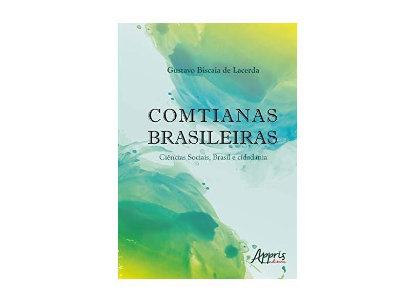 Comtianas Brasileiras. Ciências Sociais, Brasil e Cidadania - Gustavo Biscaia De Lacerda - 9788547319670