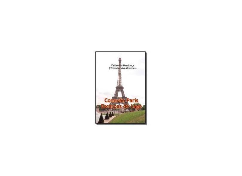 Conexão Paris Escarpas do Lago - Valdemiro Mendonça - 9788591709519