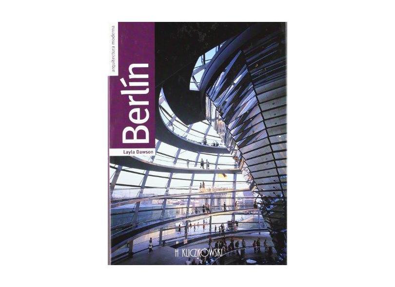 Berlín. Arquitetura Moderna - Layla Dawson - 9788489439399