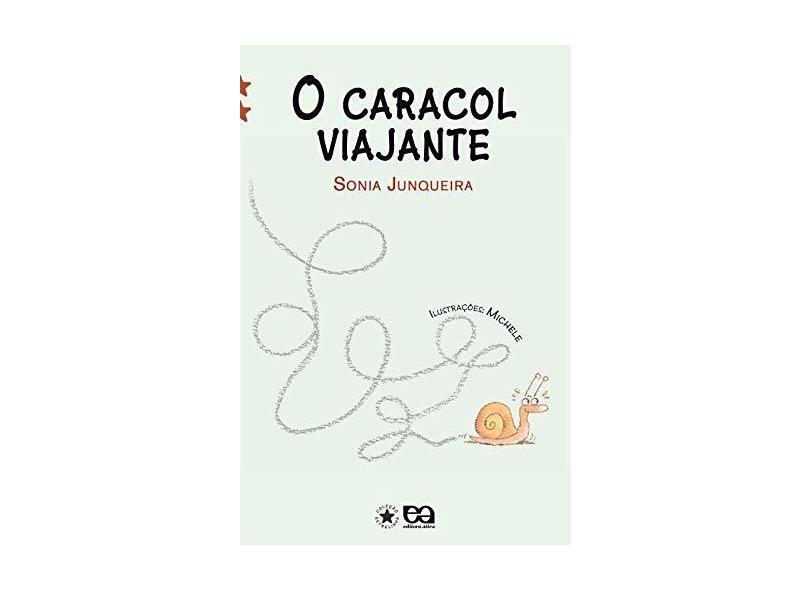 O Caracol Viajante - Col. Estrelinha II - Junqueira, Sonia - 9788508113392