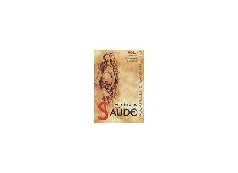 Metafísica da Saúde - Vol 1 - Valcapelli; Gasparetto, Luiz Antonio - 9788585872632