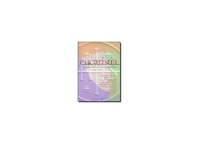 Eucaristia. Caminho Para Uma Nova Humanidade - Cervera - 9788578210601