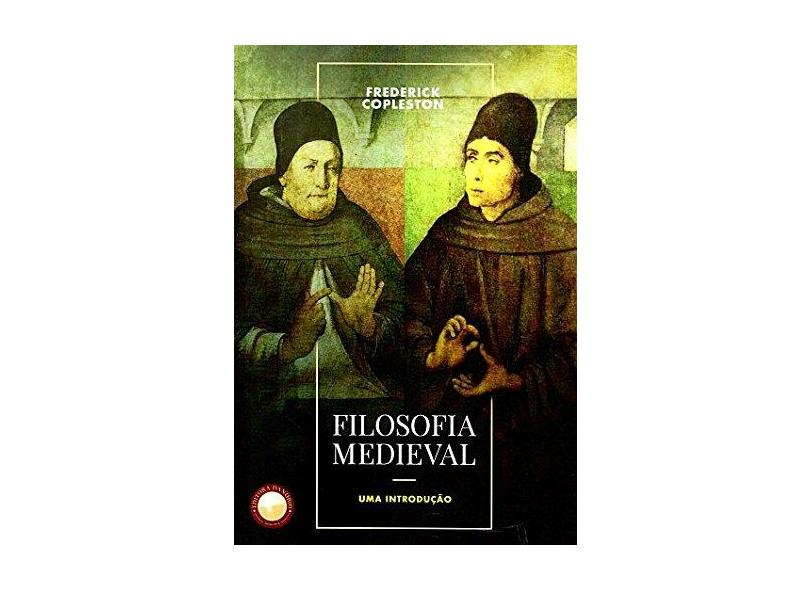Filosofia Medieval. Uma Introdução - Frederick Copleston - 9788567801155