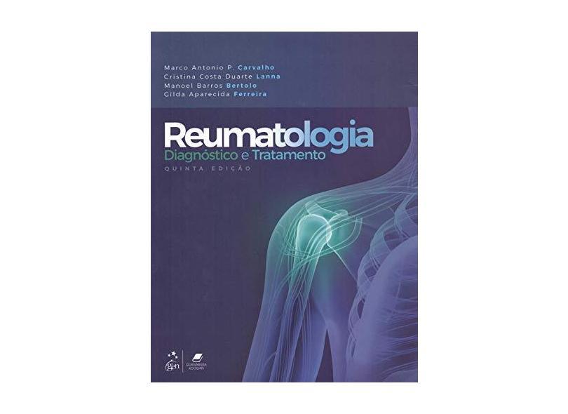 Reumatologia - Diagnóstico e Tratamento - Marco Antonio P. Carvalho - 9788527734929