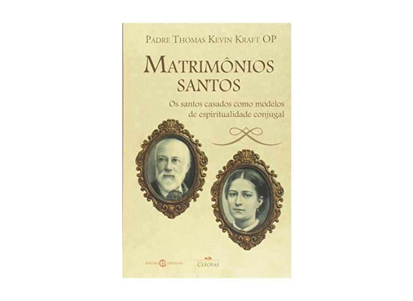 Matrimônios Santos - Thomas Kevin Kraft - 9788584970162