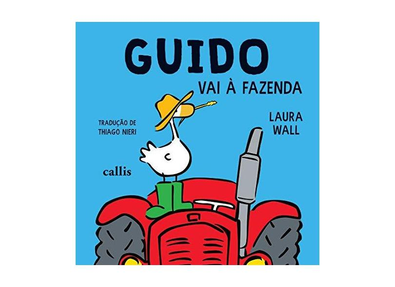 Guido Vai a Fazenda - Volume 3 - Laura Wall - 9788545400356