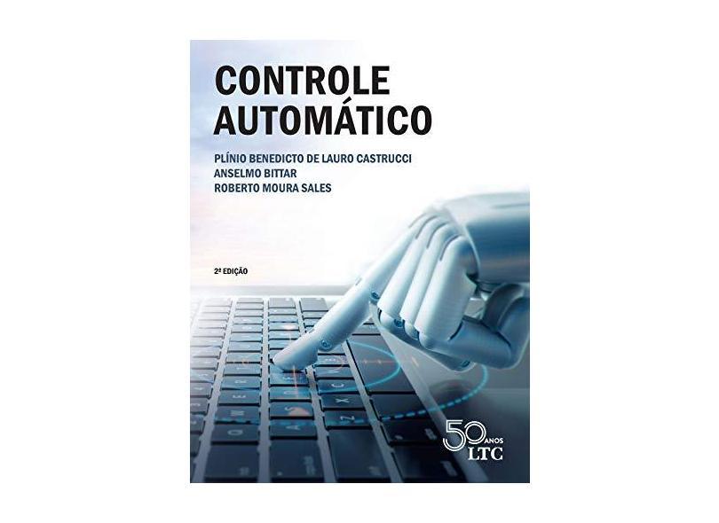 Controle Automático - Plínio Benedicto De Lauro Castrucci - 9788521635499