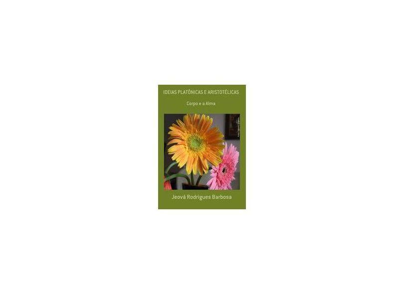 Ideias Platônicas e Aristotélicas - Jeová Rodrigues Barbosa - 9788592126919