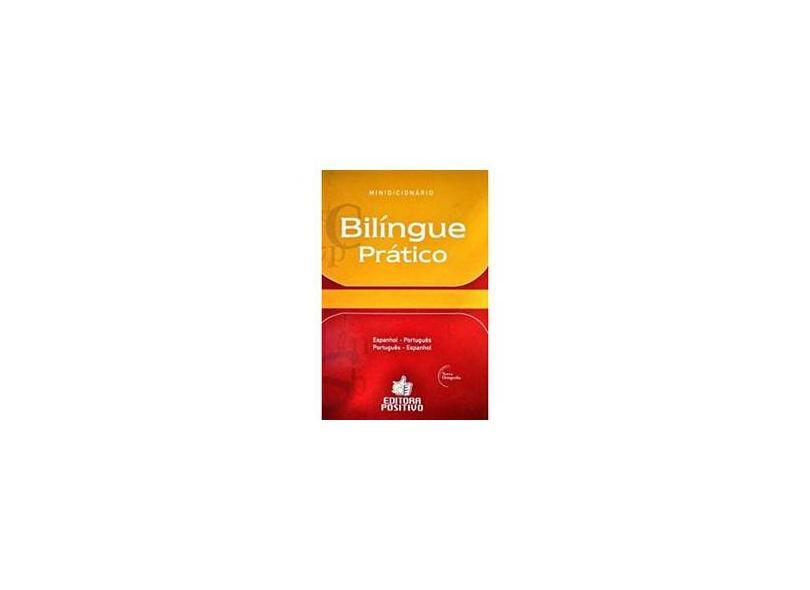 Minidicionário Bilíngue Prático - Português/espanhol - Espanhol/português - Editora Positivo - 9788538505587