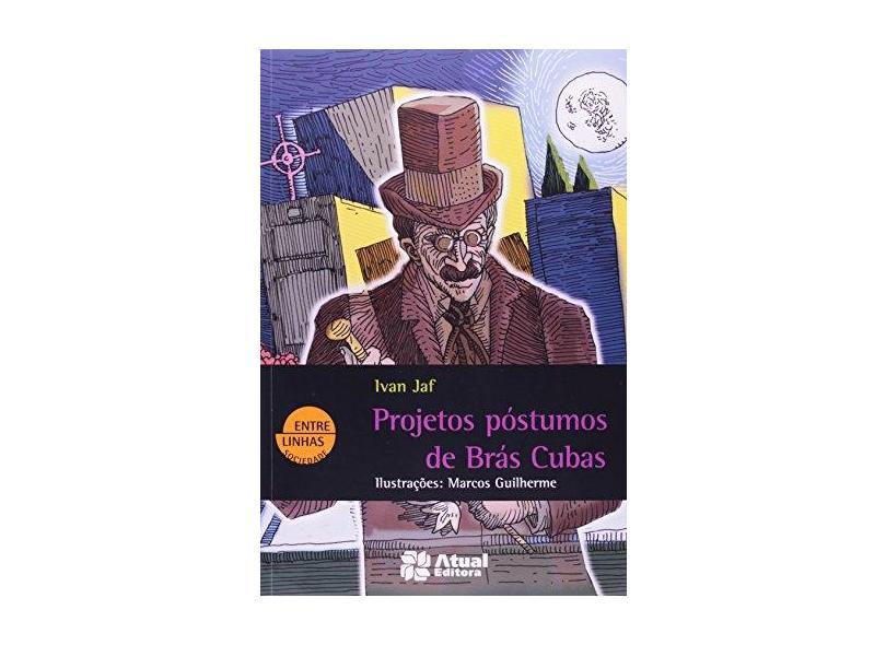 Projetos Póstumos de Brás Cubas - Col. Entre Linhas - Conforme Nova Ortografia - Jaf, Ivan - 9788535706529