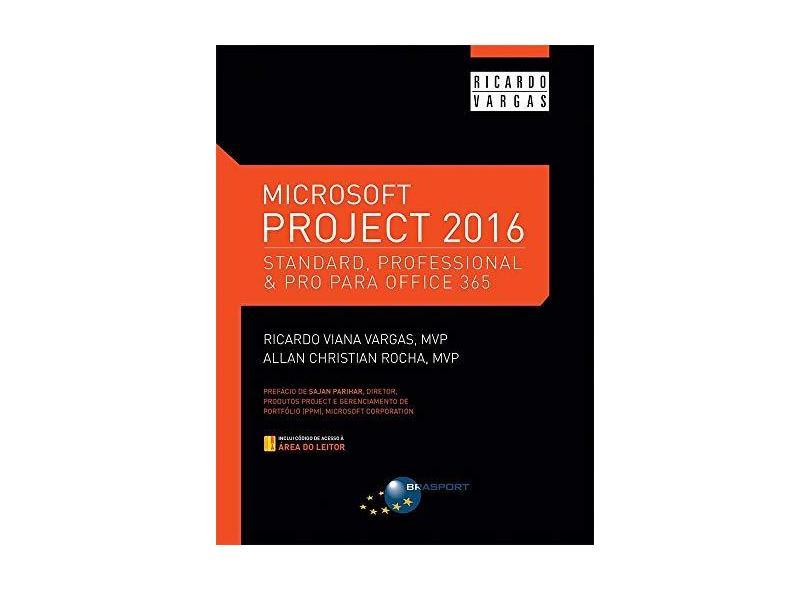 Microsoft Project 2016. Standard, Professional & Pro Para Office 365 - Ricardo Viana Vargas - 9788574528014