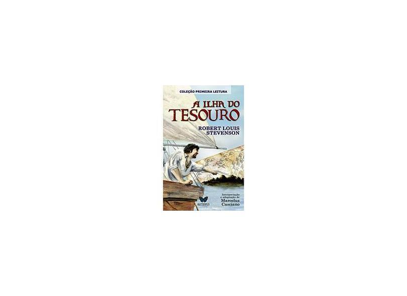 A Ilha do Tesouro - Col. Primeira Leitura - Livro de Bolso - Stevenson, Robert Louis - 9788588477629