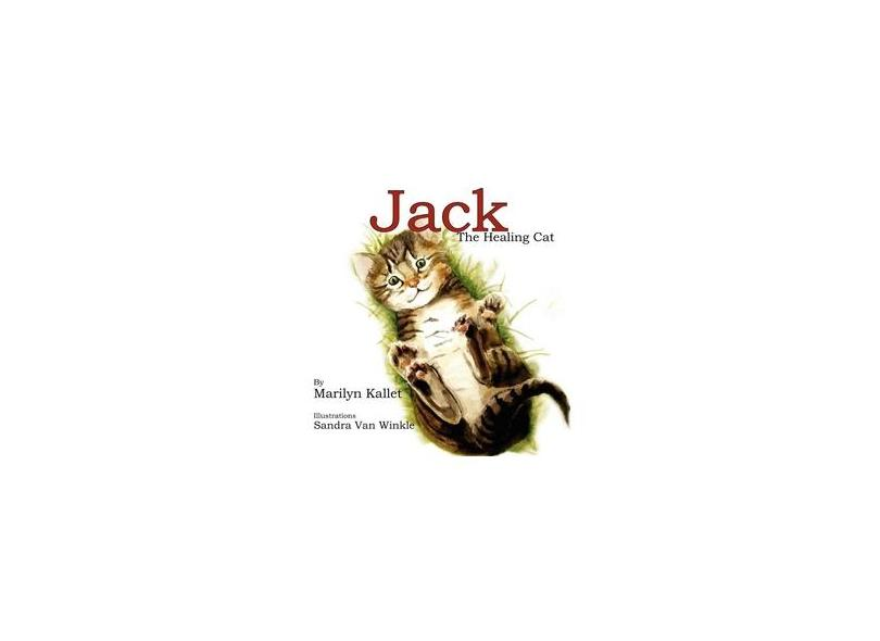 Jack the Healing Cat - Marilyn Kallet - 9780981923857
