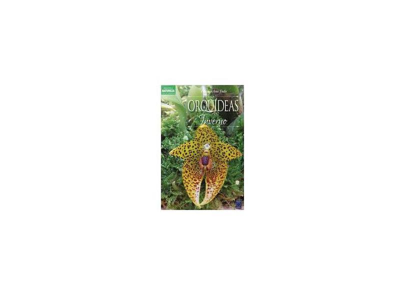 Coleção Esmeralda. Flores o Ano Todo. Orquídeas do Inverno - Vários Autores - 9788579605284