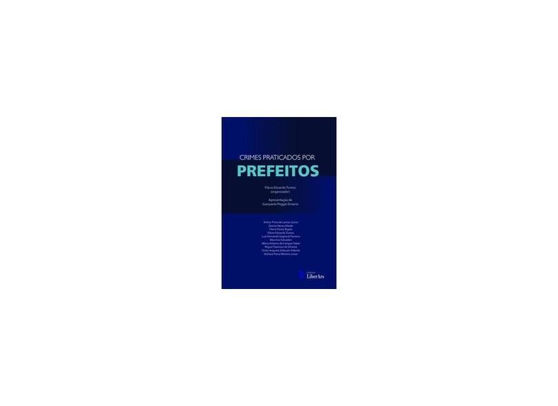 """Crimes Praticados Por Prefeitos - """"turessi, Flavio Eduardo"""" - 9788594590572"""