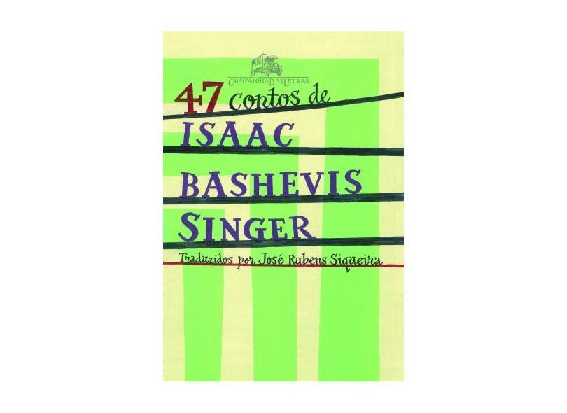 47 Contos de Isaac Bashevis Singer - Siqueira, José Rubens - 9788535905038