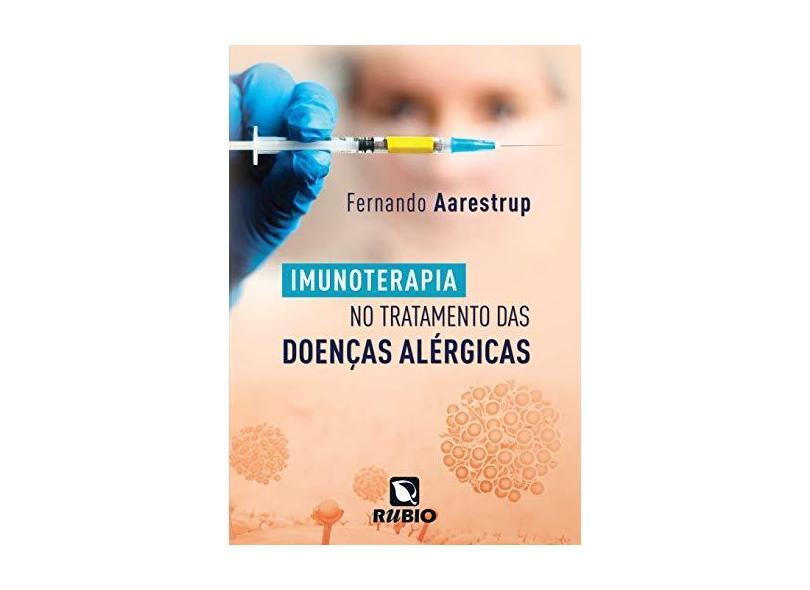 Imunoterapia No Tratamento Das Doenças Alérgicas - Aarestrup, Fernando - 9788584110759