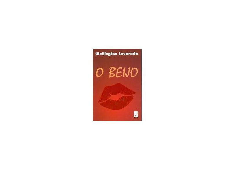 O Beijo - Wellington Lavareda - 9788590144076