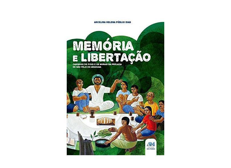 Memória E Libertação - Dias,arcelina Helena Públio - 9788527615006