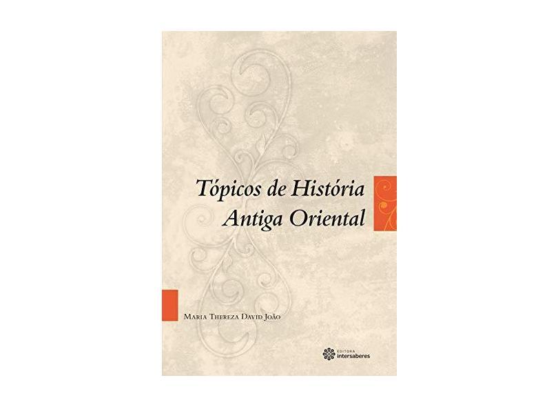 Tópicos de história antiga oriental - Maria Thereza David João - 9788582126394