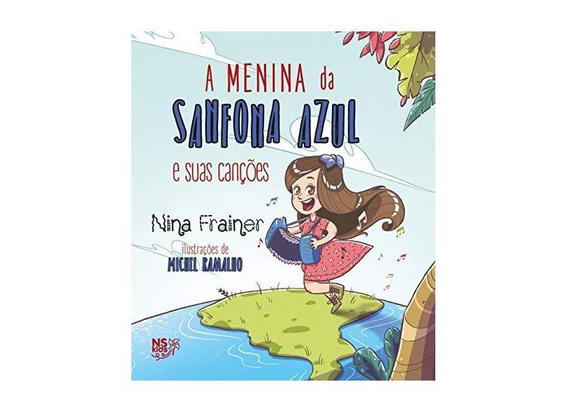 A Menina da Sanfona Azul e Suas Canções - Frainer, Nina - 9788542814385