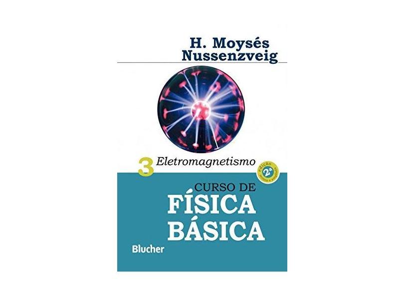 Curso de Física Básica. Eletromagnetismo - Volume 3 - Capa Comum - 9788521208013