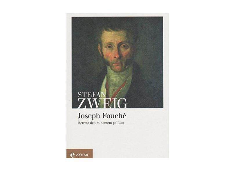 José Fouché - Stefan Zweig - 9788537814260