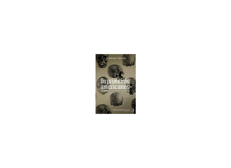Os Primeiros Americanos - Adovasio, J. M.; Page, Jake - 9788501079725