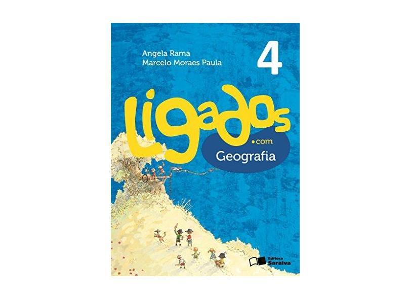 Ligados.com. Geografia 4º Ano - Angela Rama - 9788502630093