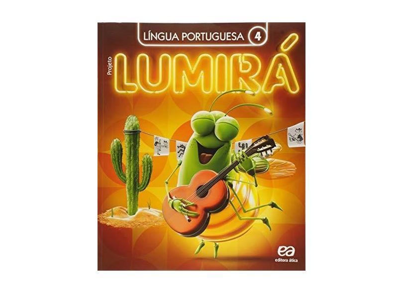 Projeto Lumirá: Língua Portuguesa - 4º Ano - Editora Ática - 9788508178803