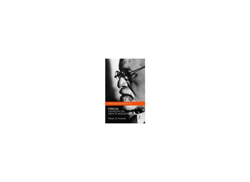 Freud - Coleção Breves Biografias - Peter D. Kramer - 9788573028812