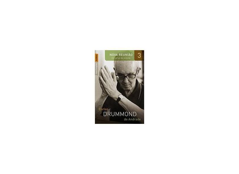 Nova Reunião - 23 Livros de Poesia Vol. 3 - Texto Integral, com Nova Ortografia - Ed. De Bolso - Andrade, Carlos Drummond De - 9788577992058