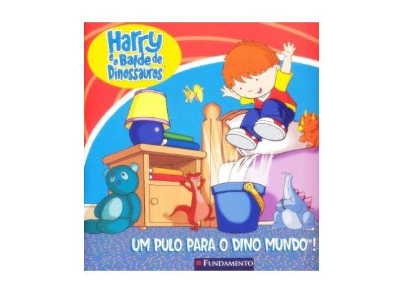 Harry E O Balde De Dinossauros. Um Pulo Para O Dino Mundo! - Adrian Reynolds - 9788576766407