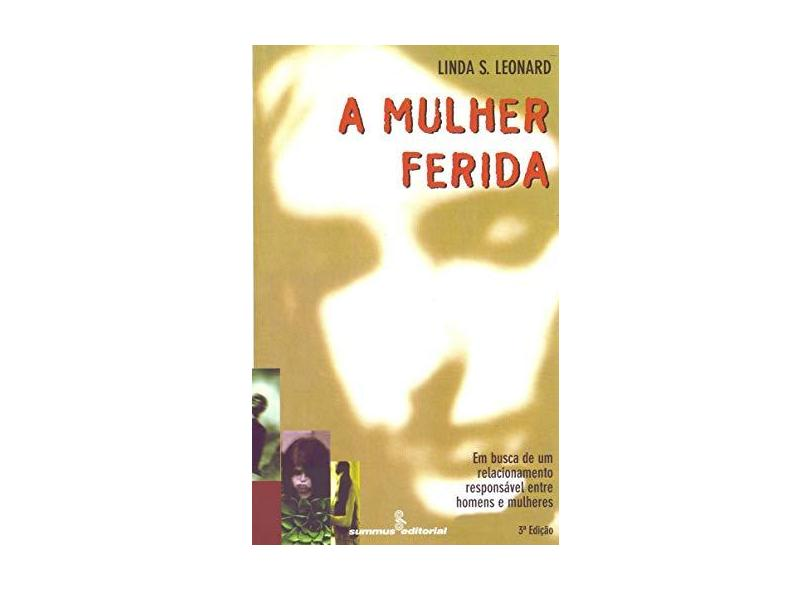 A Mulher Ferida - Leonard, Linda Schierse - 9788532306272
