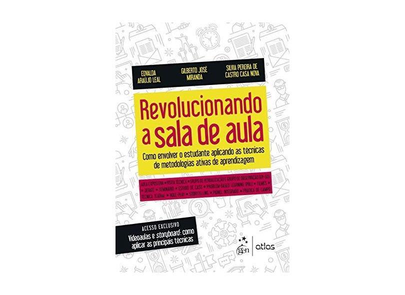 Revolucionando a Sala de Aula. Como Envolver o Estudante Aplicando as Técnicas de Metodologias Ativas de Aprendizagem - Edvalda Araújo Leal - 9788597011906
