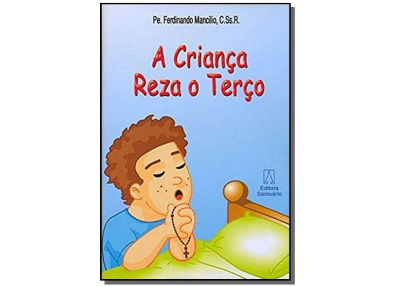 A Criança Reza o Terço - Ferdinando Mancilio - 9788536901169