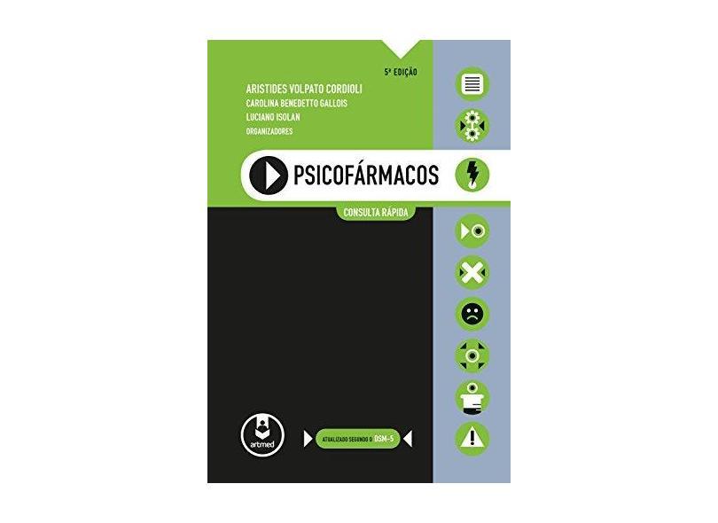 Psicofármacos Consulta Rápida - 5ª Edição 2015 - Cordioli, Aristides Volpato - 9788582712399
