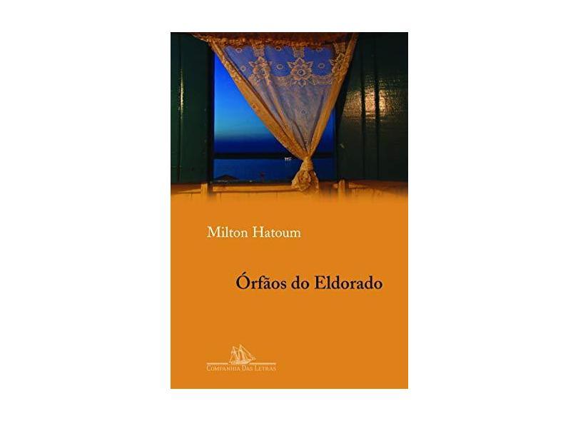 Órfãos do Eldorado - Hatoum, Milton - 9788535911671