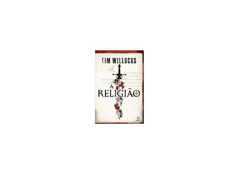 A Religião - Willocks, Tim - 9788500021176