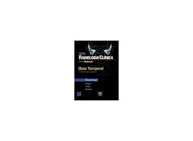 Pocket Radiologist - Osso Temporal - Série de Radiologia Clínica - Harnsberger, H. R.; Hudgins, P. A.; Davidson, H. C. - 9788535216264