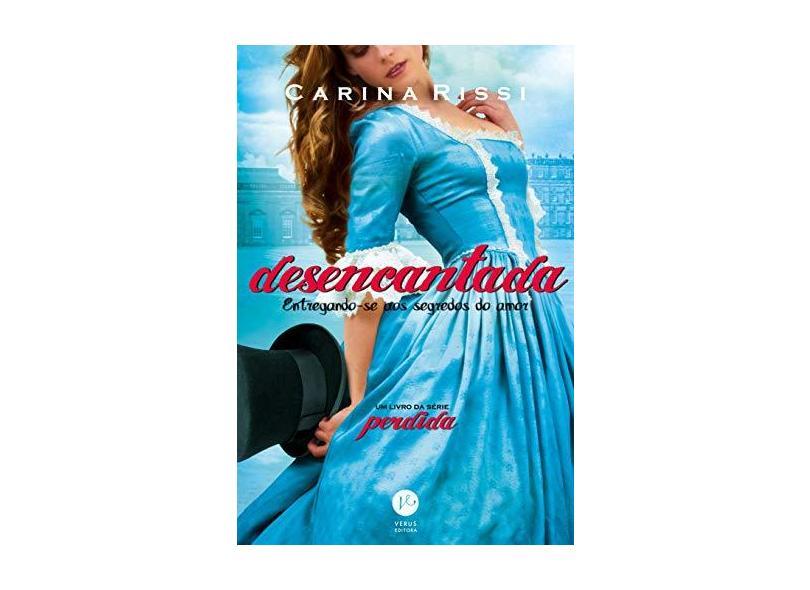 Desencantada - Vol.5 - Série Perdida - Carina Rissi - 9788576864615