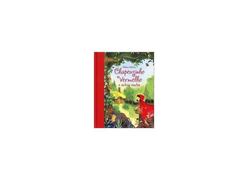Chapeuzinho Vermelho E Outros Contos - Rosie Dickins - 9781409574330