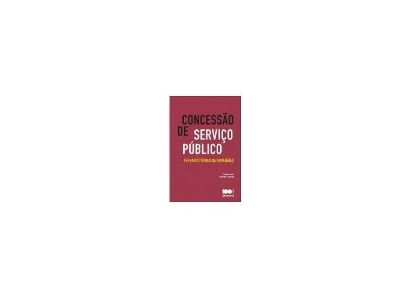 Concessão de Serviço Público - 2ª Ed. 2014 - Guimarães, Fernando Vernalha - 9788502228184
