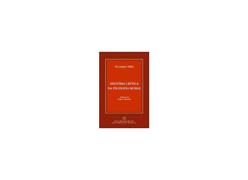 História Crítica da Filosofia Moral - Giuseppe Abbà - 9788589294225