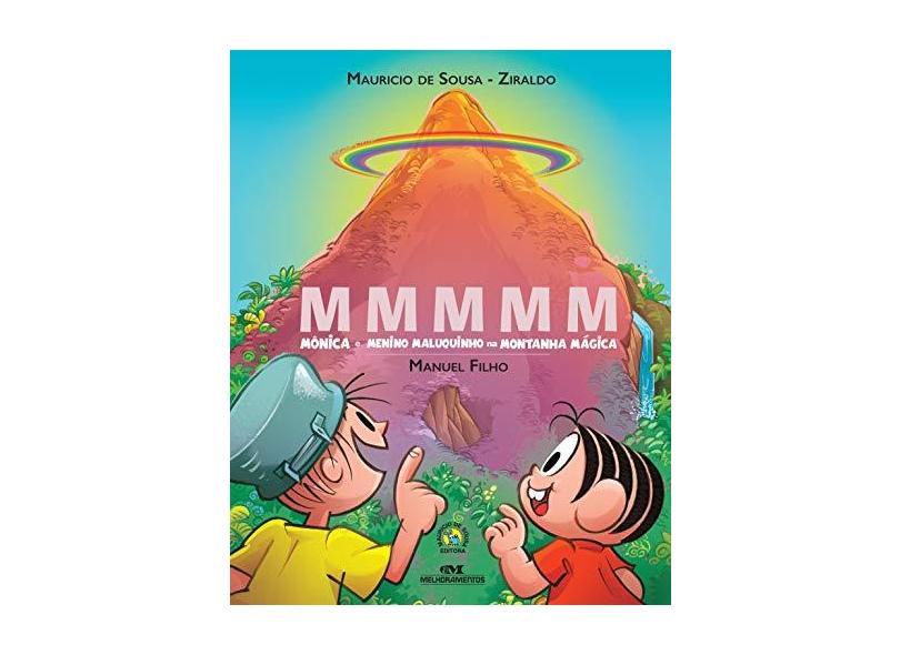Mmmmm – Mônica e Menino Maluquinho na Montanha Mágica - Sousa, Mauricio De - 9788506084052